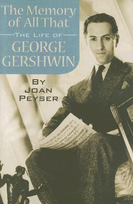 the-memory-of-all-that-the-life-of-george-gershwin