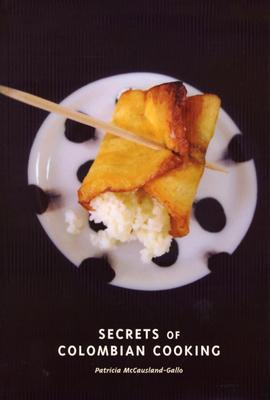 Secrets of colombian cooking by patricia mccausland gallo 914741 forumfinder Gallery