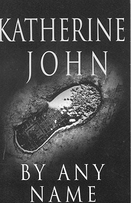 Ebook By Any Name by Katherine John read!