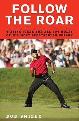 Follow the Roar by Bob Smiley