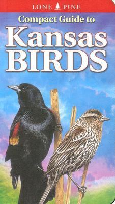 Compact Guide to Kansas Birds (Compact Guide to...) (Lone Pine Guide)