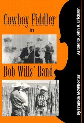 Cowboy Fiddler in Bob Wills' Band by Frankie McWhorter