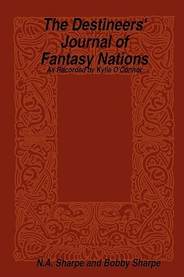 The Destineers' Journal of Fantasy Nations by Bobby Sharpe