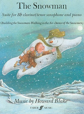 The Snowman Suite for B-Flat Clarinet/Tenor Saxophone and Piano: Building the Snowman, Walking in the Air, Dance of the Snowmen