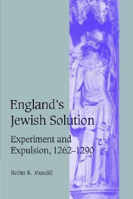 England's Jewish Solution: Experiment and Expulsion, 1262 1290