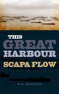 This Great Harbour: Scapa Flow