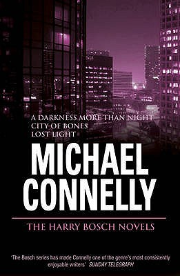 The Harry Bosch Novels, Volume 3: A Darkness More Than Night / City of Bones / Lost Light (Harry Bosch, #7-9)