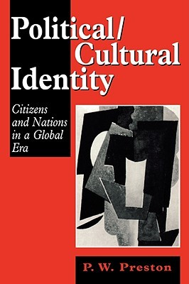 Political/Cultural Identity: Citizens and Nations in a Global Era