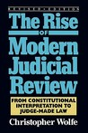 Rise of Modern Judicial Review: From Constitutional Interpretation to Judge-Made Law (Revised)