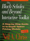 The Black Scholes And Beyond Interactive Toolkit: A Step By Step Guide To In Depth Option Pricing Models