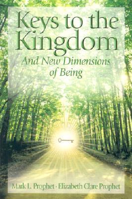 Keys to the Kingdom by Mark L. Prophet