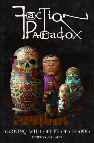 Faction Paradox: Burning with Optimism's Flames