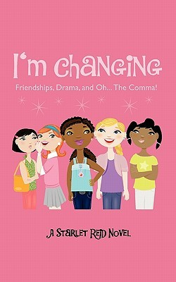 I'm Changing: Friendships, Drama, and Oh...the Comma!