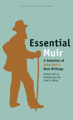 Essential Muir: A Selection of John Muir's Best Writings