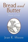 Bread and Butter by Jean R. Moore