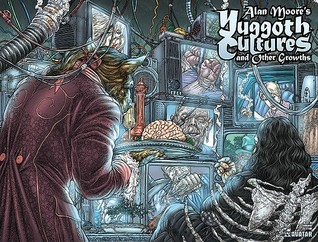 Alan Moore's Yuggoth Cultures Limited Edition