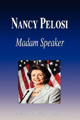 Nancy Pelosi - Madam Speaker