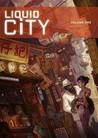 Liquid City, Vol. 1 (Liquid City, #1)