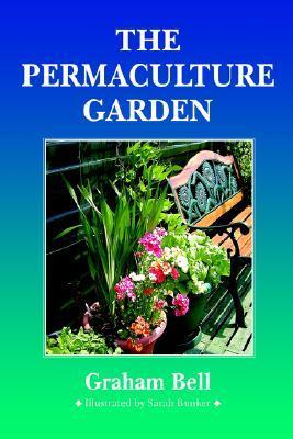The Permaculture Garden DJVU PDF 978-1856230278 por Graham Bell