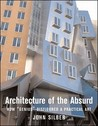 """Architecture of the Absurd: How """"Genius"""" Disfigured a Practical Art"""