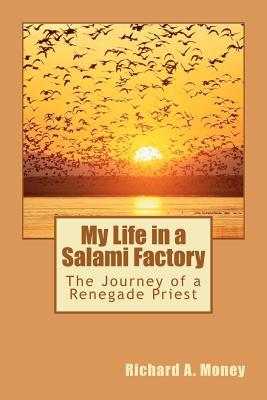 my-life-in-a-salami-factory-the-journey-of-a-renegade-priest