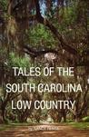Tales of the South Carolina Low Country