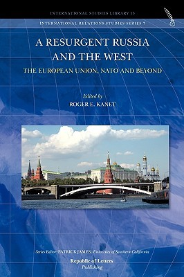 A Resurgent Russia and the West: The European Union, NATO and Beyond