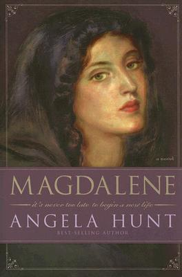 Magdalene by Angela Elwell Hunt