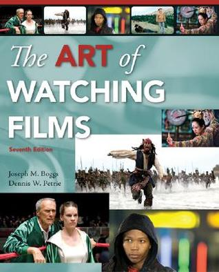 The Art of Watching Films [With Tutorial CD-ROM] by Joseph M. Boggs