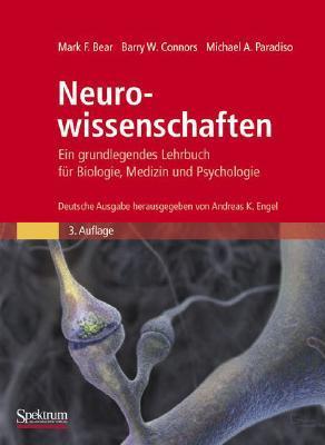 Neurowissenschaften: Ein Grundlegendes Lehrbuch Fur Biologie, Medizin Und Psychologie
