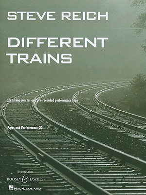 Steve Reich: Different Trains: For String Quartet and Pre-Recorded Performance Tape [With CD (Audio)]