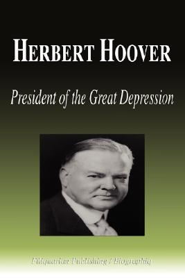 Herbert Hoover - President of the Great Depression