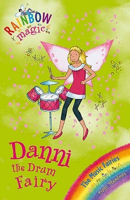 Danni The Drum Fairy (Rainbow Magic: The Music Fairies, #4)