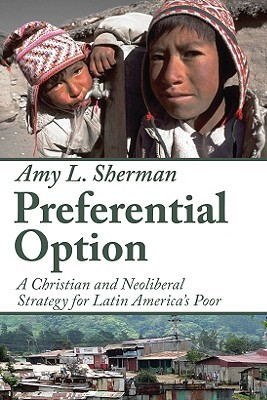 Preferential Option: A Christian and Neoliberal St...