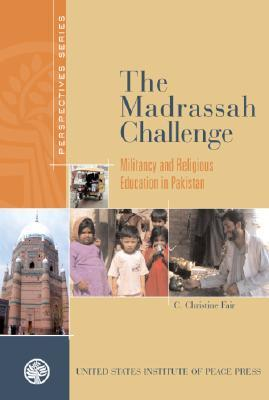 Madrassah Challenge the PB: Militancy and Religious Education in Pakistan