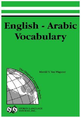 English-Arabic Vocabulary: Student Pronouncing Dictionary