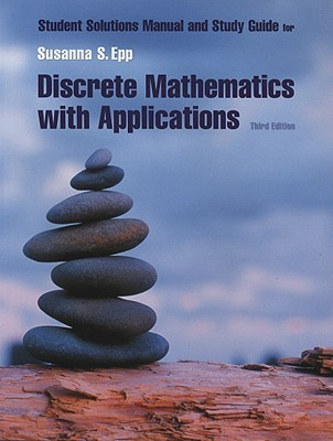 Discrete Mathematics with Applications--Student Solutions Manual and Study Guide