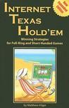Internet Texas Hold'em: Winning Strategies for Full-Ring and Short-Handed Games