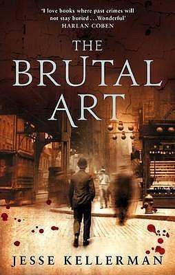 The Brutal Art by Jesse Kellerman