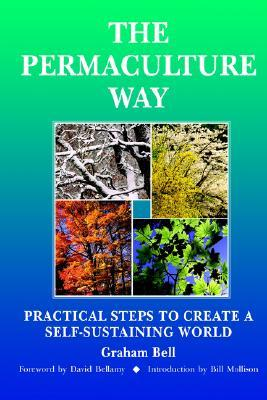 The Permaculture Way by Graham Bell
