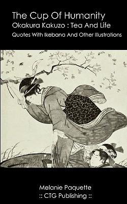 The Cup of Humanity: Okakura Kakuzo Quotes about Tea and Life