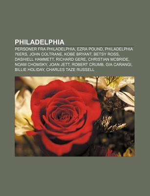 Philadelphia: Personer Fra Philadelphia, Ezra Pound, Philadelphia 76ers, John Coltrane, Kobe Bryant, Betsy Ross, Dashiell Hammett, Richard Gere