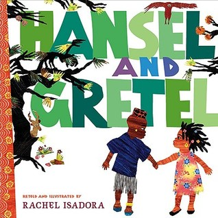 Hansel and Gretel by Rachel Isadora