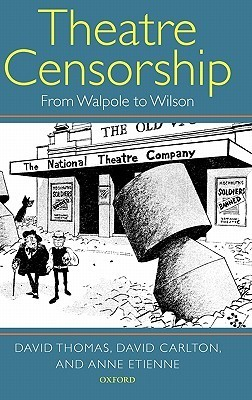 Theatre Censorship: From Walpole to Wilson