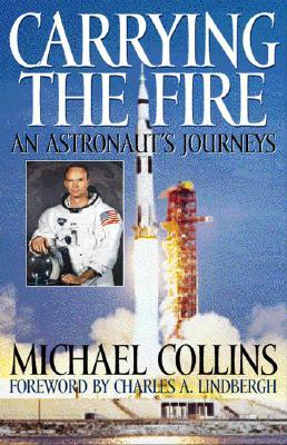 Carrying the Fire: An Astronauts Journey