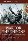 War for the Throne: The Battle of Shrewsbury 1403