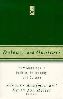 Deleuze And Guattari: New Mappings in Politics, Philosophy, and Culture