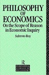 Philosophy of Economics: On the Scope of Reason in Economic Inquiry