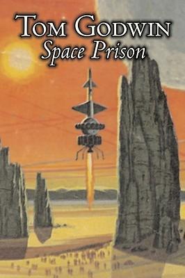 Space Prison by Tom Godwin, Science Fiction, Adventure