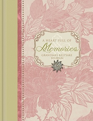 A Heart Full of Memories: Grandma's Keepsake Journal